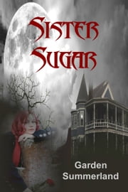Sister Sugar ebook by Garden Summerland