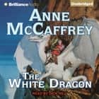White Dragon, The audiobook by Anne McCaffrey