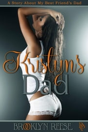 Kristyn's Dad: A Story about My Best Friend's Dad ebook by Brooklyn Reese