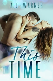 This Time ebook by A.J. Warner