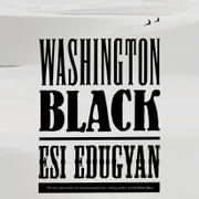 Washington Black - A novel audiobook by Esi Edugyan
