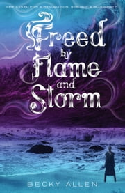 Freed by Flame and Storm ebook by Becky Allen