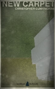 New Carpet ebook by Christopher Cunningham