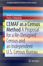 CEMAF as a Census Method ebook by David A. Swanson,Paula J. Walashek