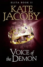 Voice of the Demon - The Books of Elita ebook by Kate Jacoby