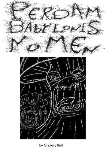 Perdam Babylonis Nomen ebook by Gregory Bull