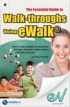 The Essential Guide to Walk-throughs using eWalk ebook by Paul Shuster