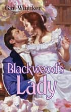 Blackwood's Lady ebook by Gail Whitiker