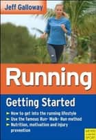 Running: Getting Started ebook by Galloway, Jeff