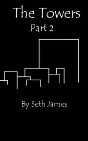 The Towers Part 2 ebook by Seth James