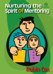Nurturing the Spirit of Mentoring ebook by Robin Cox