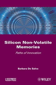 Silicon Non-Volatile Memories - Paths of Innovation ebook by Barbara de Salvo