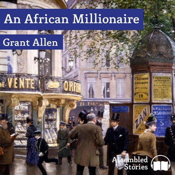 An African Millionaire audiobook by Grant Allen