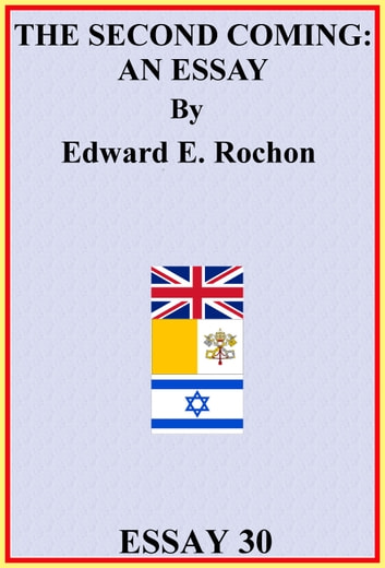 The Second Coming: An Essay ebook by Edward E. Rochon