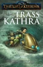 The Trials of Trass Kathra ebook by Mike Wild
