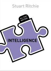 Intelligence: All That Matters ebook by Stuart Ritchie