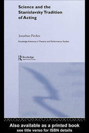 Science and the Stanislavsky Tradition of Acting ebook by Jonathan Pitches