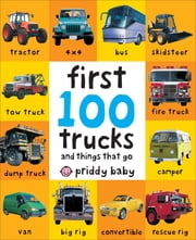 First 100 Trucks ebook by Roger Priddy
