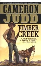 Timber Creek ebook by Cameron Judd