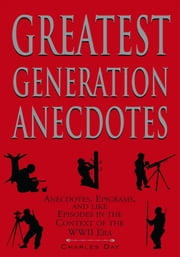 Greatest Generation Anecdotes ebook by Charles Day