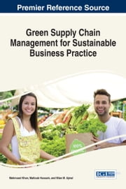Green Supply Chain Management for Sustainable Business Practice ebook by Mehmood Khan,Matloub Hussain,Mian M. Ajmal
