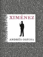Ximénez ebook by Andrés Ospina
