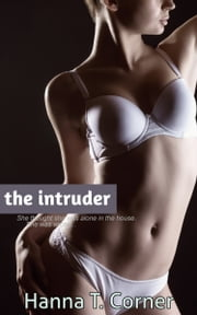 The Intruder ebook by Hanna T. Corner