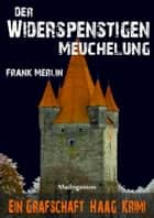 Der Widerspenstigen Meuchelung - Ein Grafschaft Haag Krimi ebook by Frank Merlin