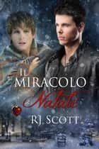 Il miracolo di Natale ebook by RJ Scott