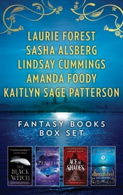 Fantasy Books Box Set - An Epic Young Adult Collection ebook by Laurie Forest, Kaitlyn Sage Patterson, Amanda Foody,...