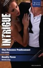 The Princess Predicament/Deadly Force 電子書 by Lisa Childs, Beverly Long