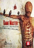 Game Master ebook by Mauro Saracino