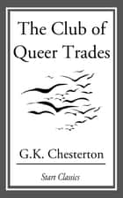The Club of Queer Trades ebook by