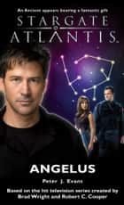 Stargate SGA-11: Angelus ebook by Peter Evans