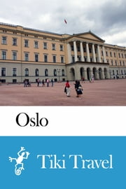 Oslo (Norway) Travel Guide - Tiki Travel ebook by Tiki Travel