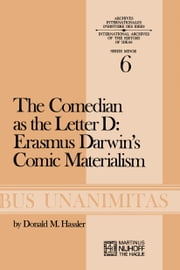 The Comedian as the Letter D: Erasmus Darwin's Comic Materialism ebook by D.M. Hassler