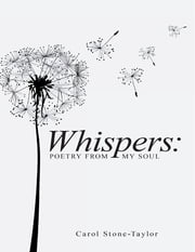 Whispers: Poetry from My Soul ebook by Carol Stone-Taylor