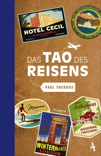 Das Tao des Reisens eBook by Paul Theroux