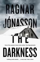 The Darkness - Hidden Iceland Series, Book One ebook by Ragnar Jónasson