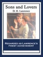 Sons and Lovers - With linked Table of Contents ebook by