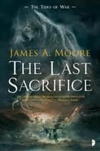 The Last Sacrifice ebook by James A. Moore