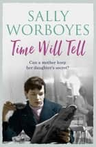 Time Will Tell ebook by Sally Worboyes