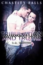 Tribulation and Truths ebook by L. A. Cotton