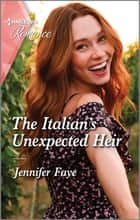 The Italian's Unexpected Heir ebook by Jennifer Faye