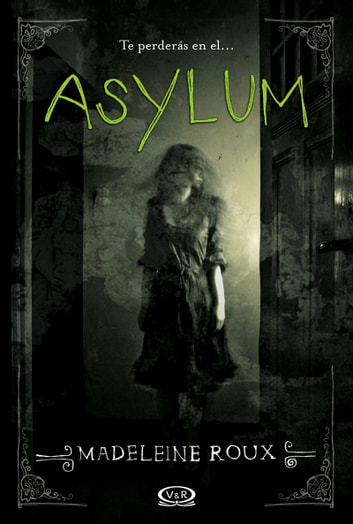 Asylum ebook by Madeleine Roux