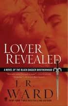 Lover Revealed ebook by J.R. Ward