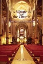 A Minute in the Church ebook by Gus Lloyd