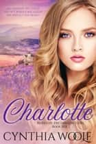 Charlotte ebook by Cynthia Woolf