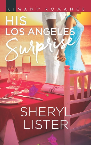His Los Angeles Surprise ebook by Sheryl Lister