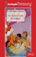 For Baby's Sake ebook by Val Daniels